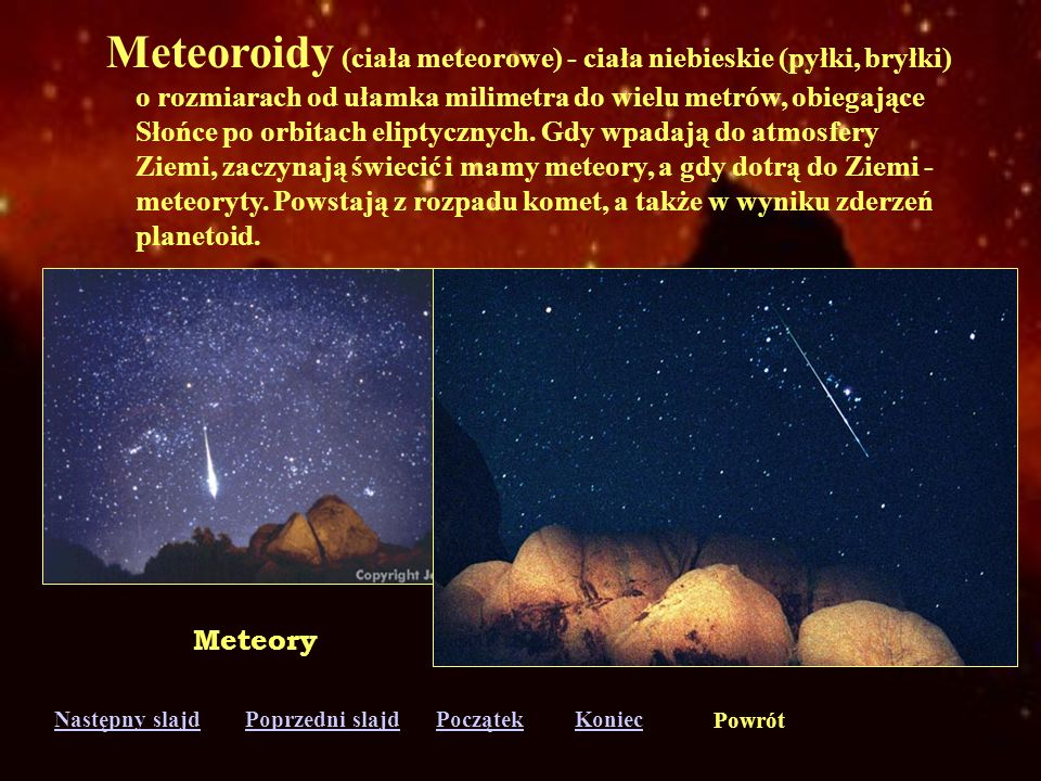 Meteoroidy (ciała meteorowe) - ciała niebieskie (pyłki, bryłki)