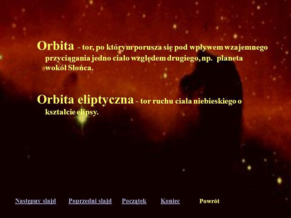 Orbita - tor, po którym porusza się pod wpływem wzajemnego
