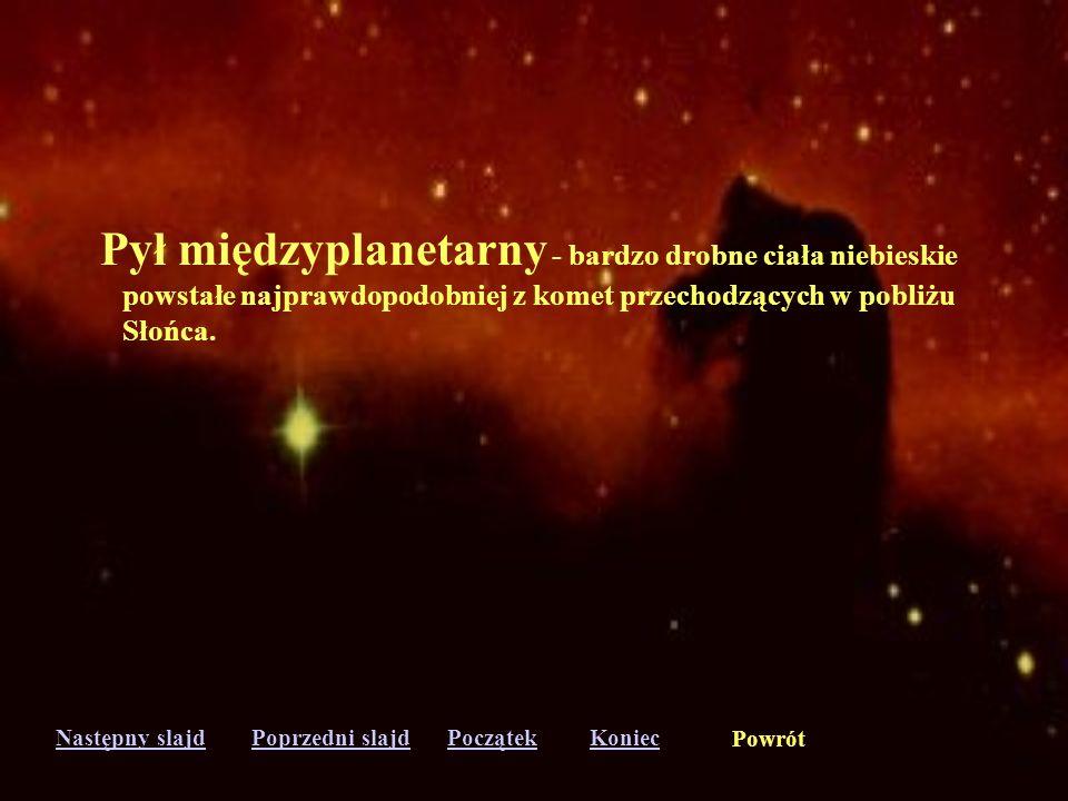 Pył międzyplanetarny - bardzo drobne ciała niebieskie