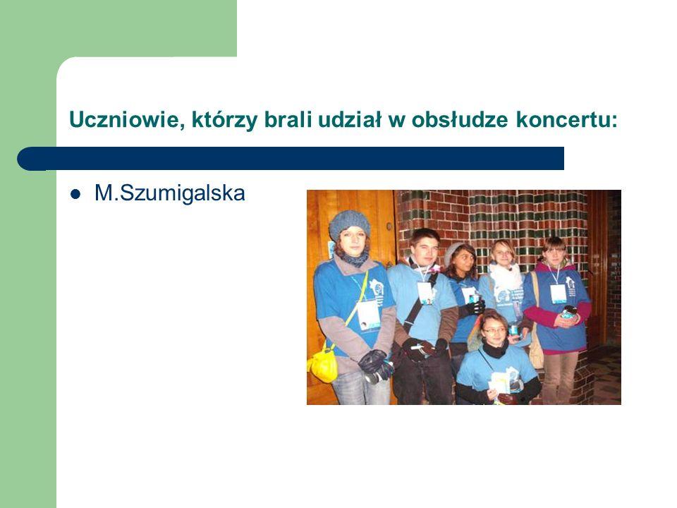 Uczniowie, którzy brali udział w obsłudze koncertu: