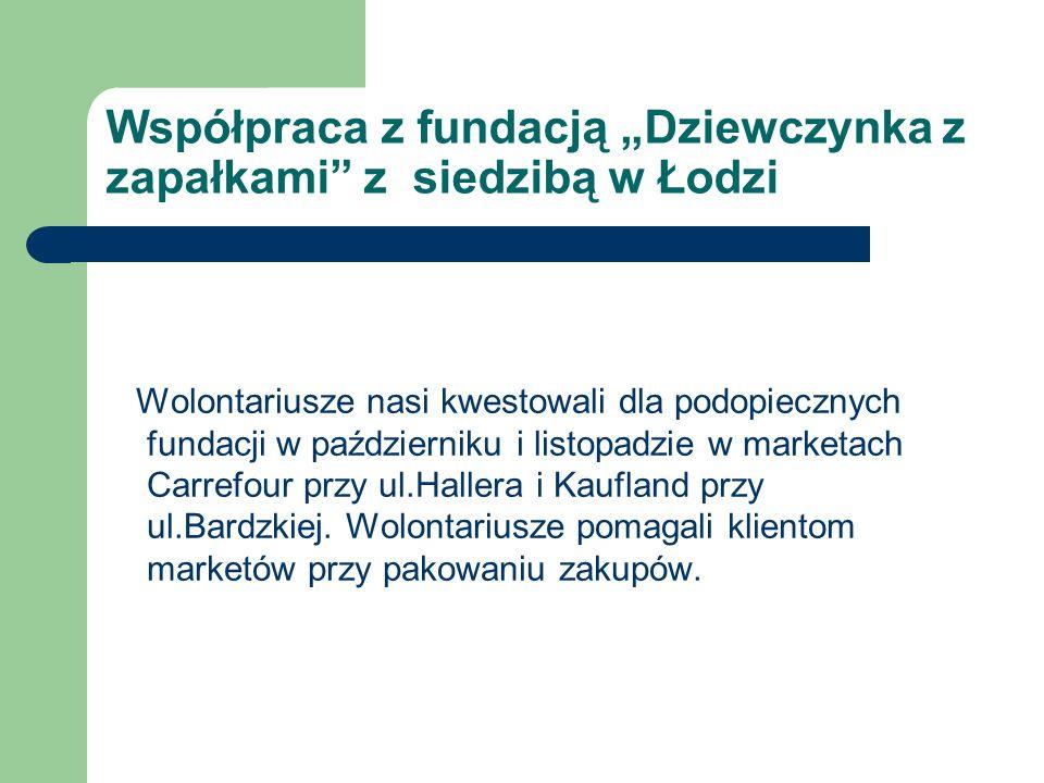 """Współpraca z fundacją """"Dziewczynka z zapałkami z siedzibą w Łodzi"""