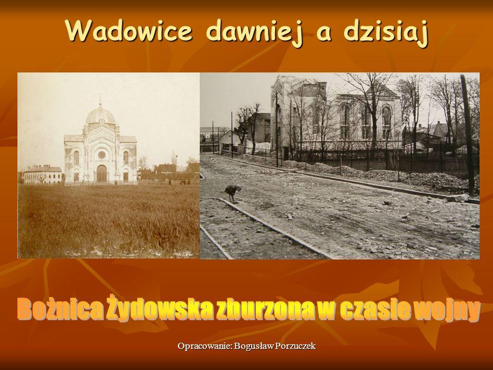 Wadowice dawniej a dzisiaj