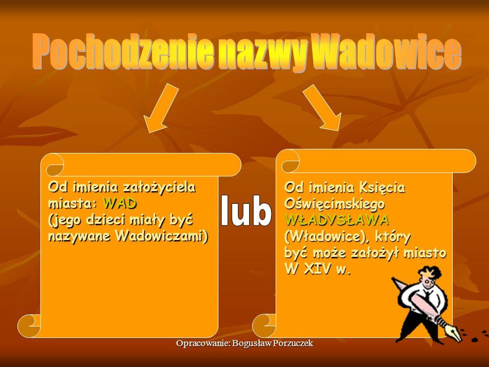 Pochodzenie nazwy Wadowice