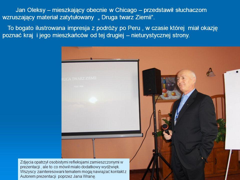 """Jan Oleksy – mieszkający obecnie w Chicago – przedstawił słuchaczom wzruszający materiał zatytułowany """" Druga twarz Ziemii ."""