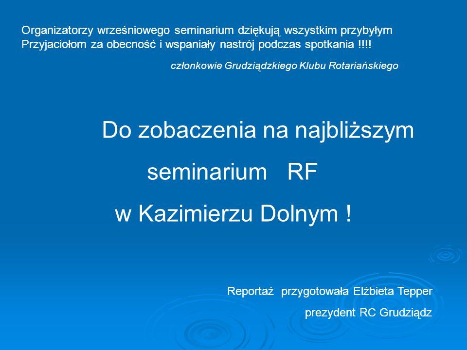 Do zobaczenia na najbliższym seminarium RF w Kazimierzu Dolnym !