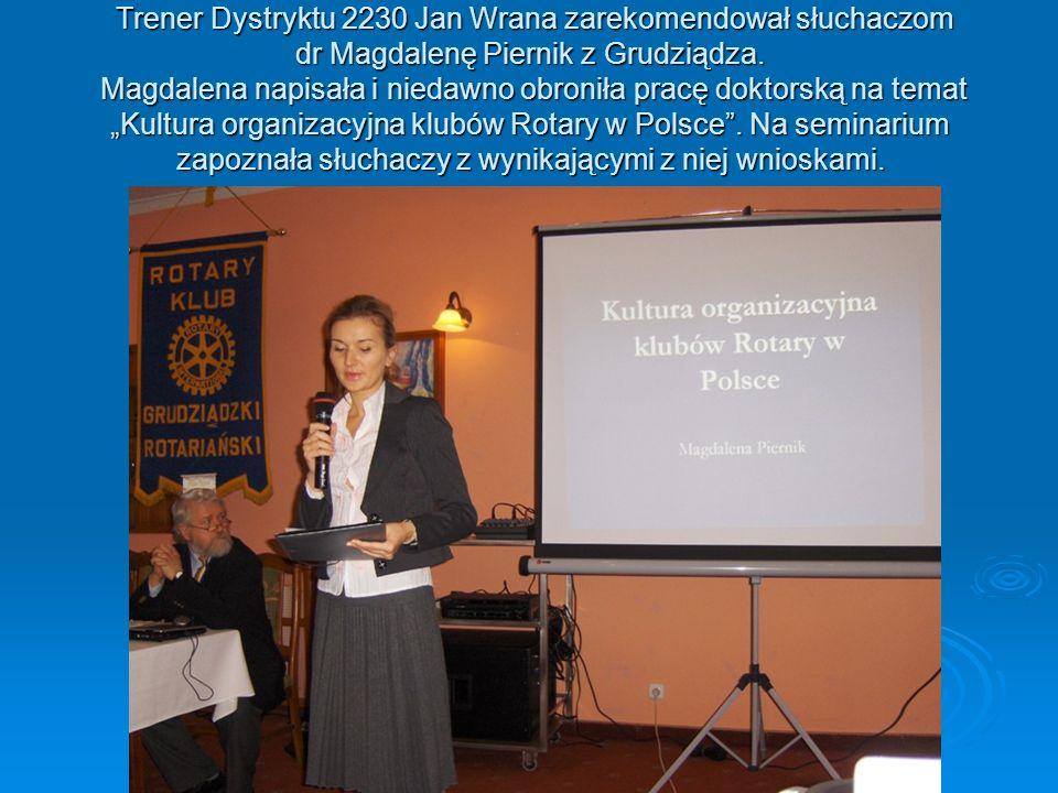 Trener Dystryktu 2230 Jan Wrana zarekomendował słuchaczom dr Magdalenę Piernik z Grudziądza.