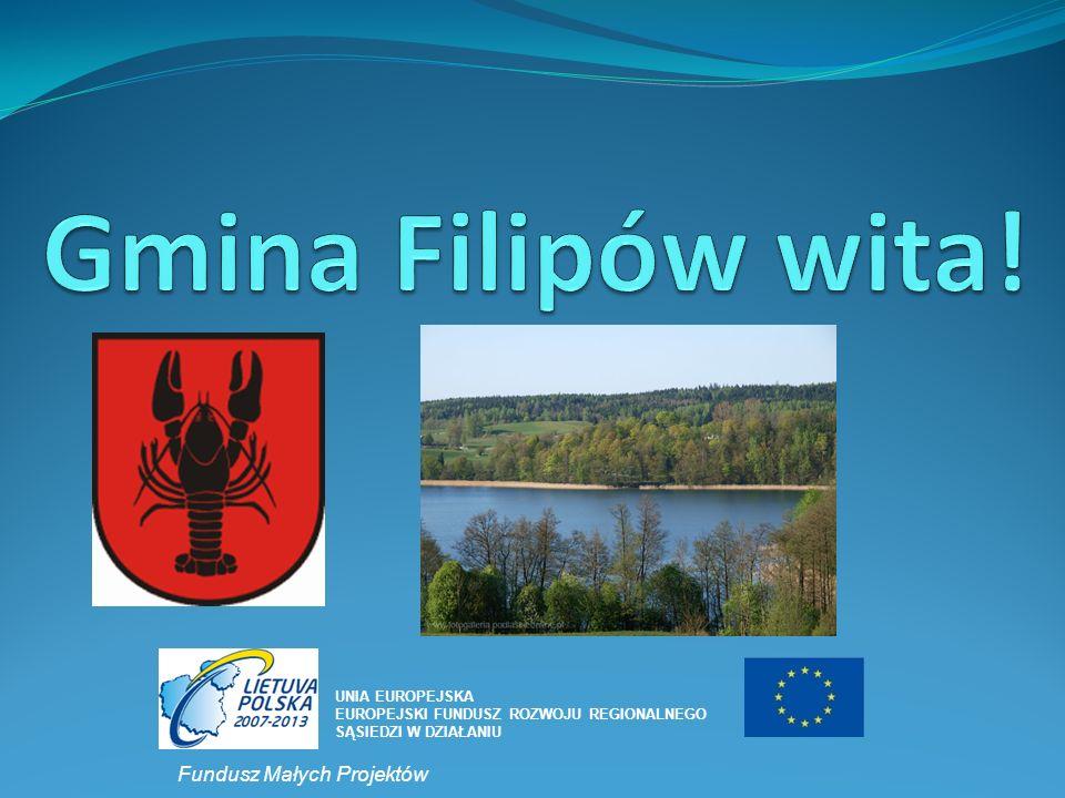 Gmina Filipów wita! Fundusz Małych Projektów UNIA EUROPEJSKA