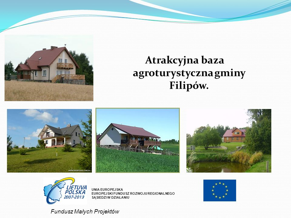 Atrakcyjna baza agroturystyczna gminy Filipów.