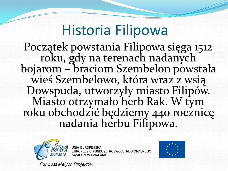 Historia Filipowa Fundusz Małych Projektów UNIA EUROPEJSKA