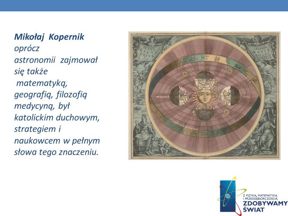 Mikołaj Kopernik oprócz