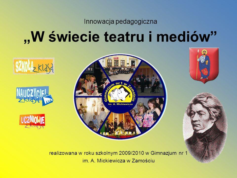 """Innowacja pedagogiczna """"W świecie teatru i mediów"""