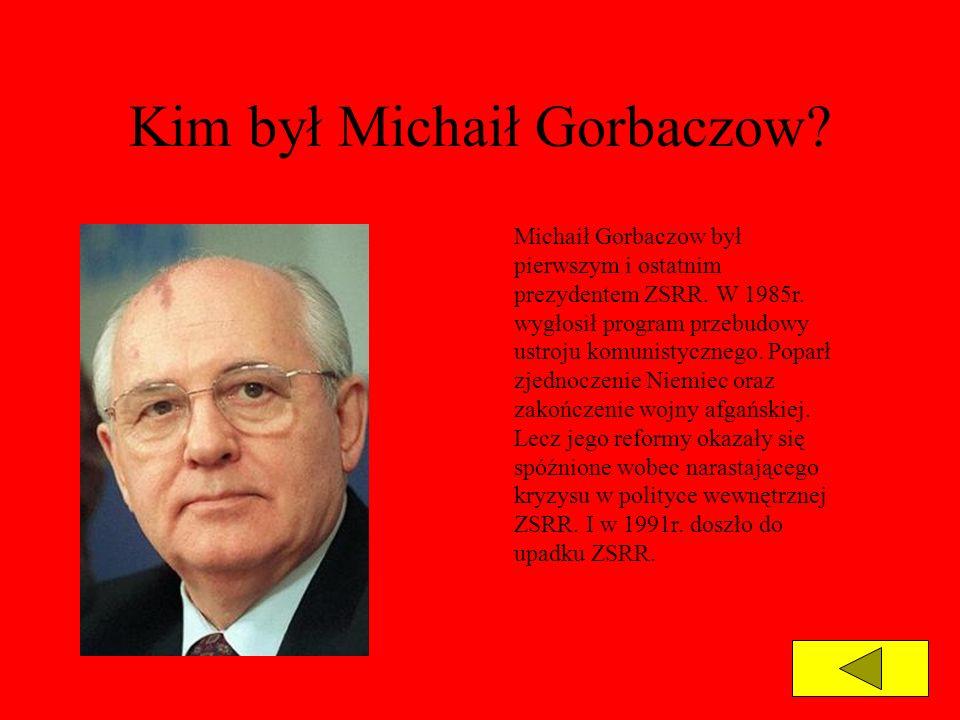 Kim był Michaił Gorbaczow