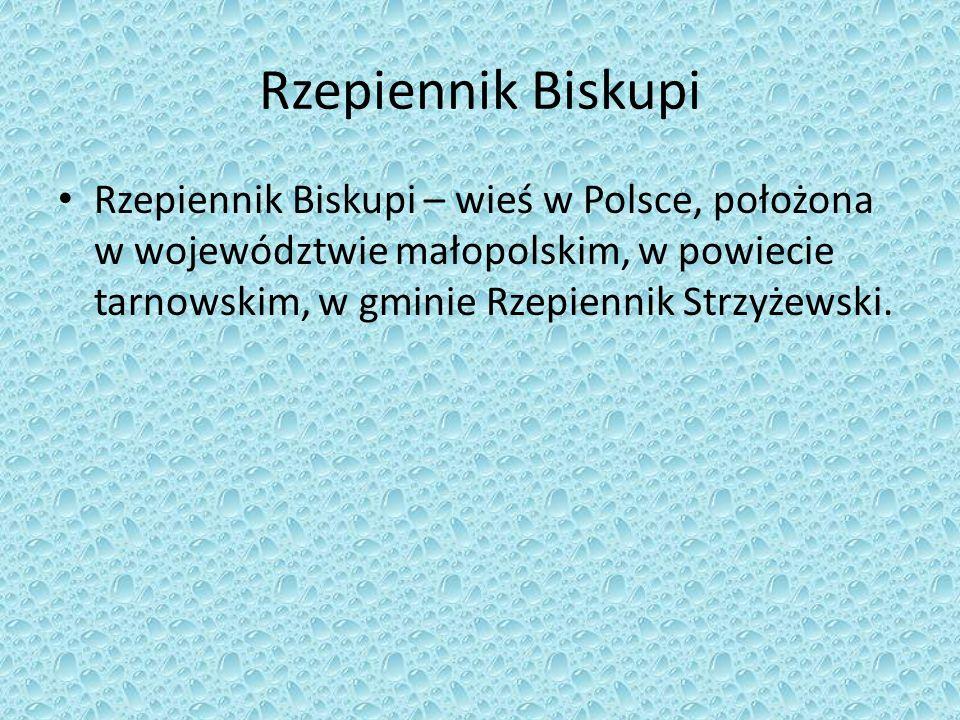 Rzepiennik Biskupi Rzepiennik Biskupi – wieś w Polsce, położona w województwie małopolskim, w powiecie tarnowskim, w gminie Rzepiennik Strzyżewski.