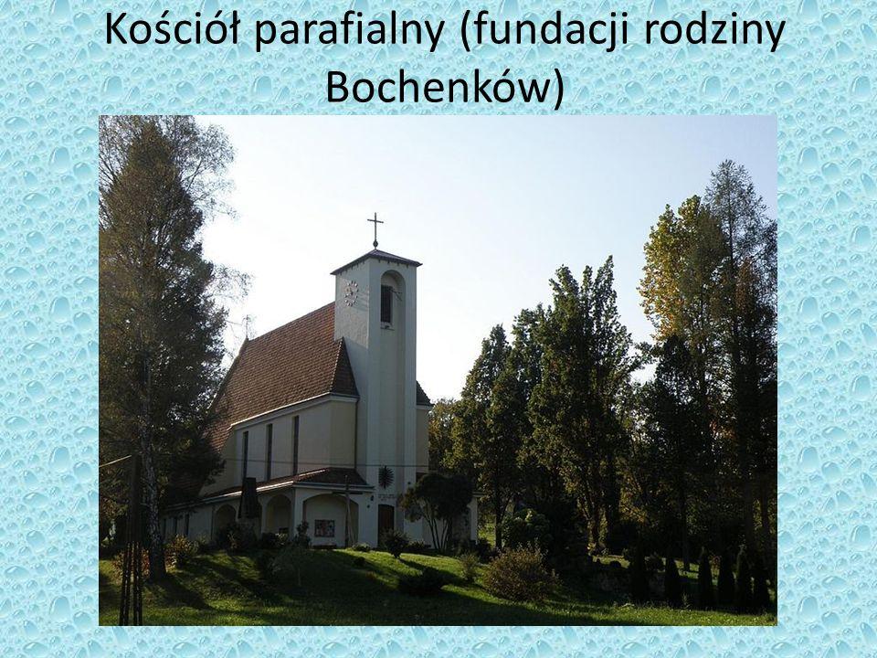Kościół parafialny (fundacji rodziny Bochenków)