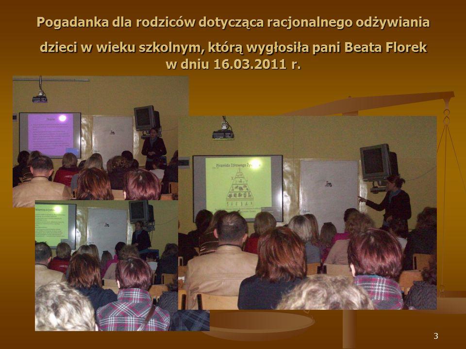Pogadanka dla rodziców dotycząca racjonalnego odżywiania dzieci w wieku szkolnym, którą wygłosiła pani Beata Florek w dniu 16.03.2011 r.