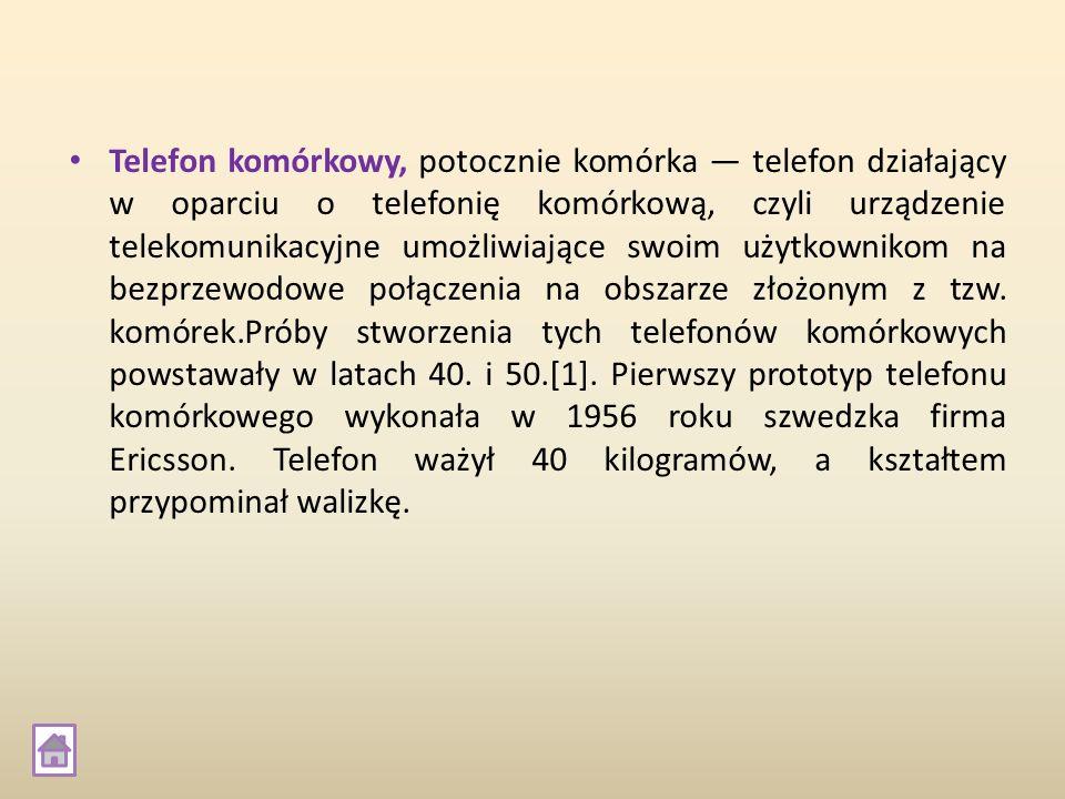 Telefon komórkowy, potocznie komórka — telefon działający w oparciu o telefonię komórkową, czyli urządzenie telekomunikacyjne umożliwiające swoim użytkownikom na bezprzewodowe połączenia na obszarze złożonym z tzw.