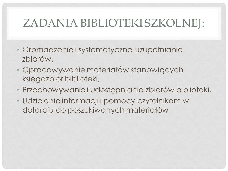 Zadania biblioteki szkolnej: