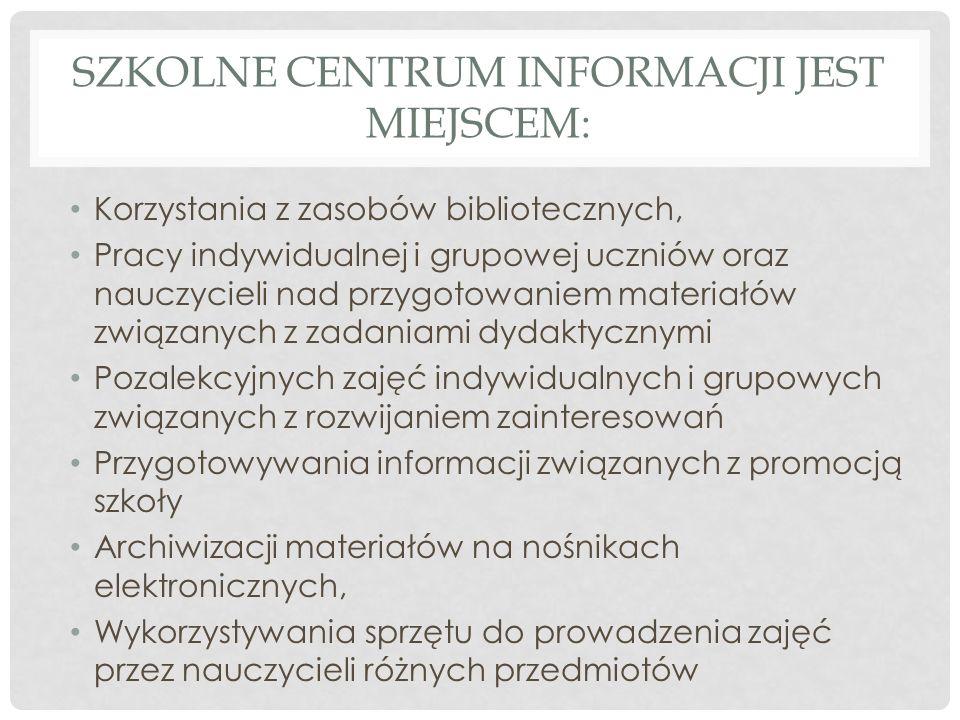Szkolne Centrum informacji jest miejscem: