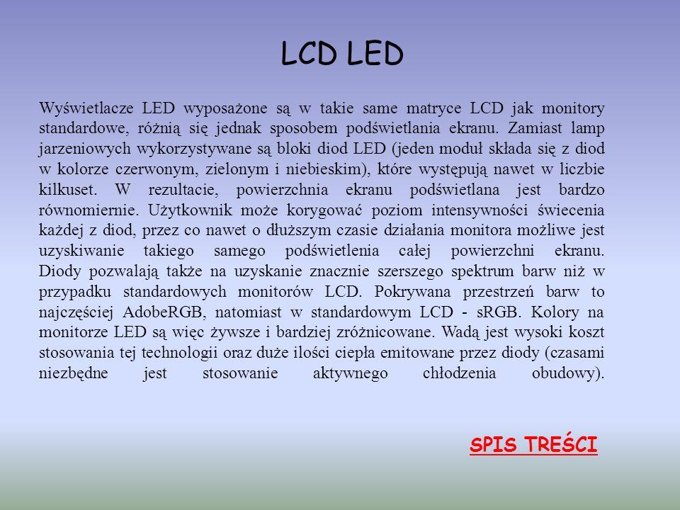 Wyświetlacze LED wyposażone są w takie same matryce LCD jak monitory standardowe, różnią się jednak sposobem podświetlania ekranu. Zamiast lamp jarzeniowych wykorzystywane są bloki diod LED (jeden moduł składa się z diod w kolorze czerwonym, zielonym i niebieskim), które występują nawet w liczbie kilkuset. W rezultacie, powierzchnia ekranu podświetlana jest bardzo równomiernie. Użytkownik może korygować poziom intensywności świecenia każdej z diod, przez co nawet o dłuższym czasie działania monitora możliwe jest uzyskiwanie takiego samego podświetlenia całej powierzchni ekranu. Diody pozwalają także na uzyskanie znacznie szerszego spektrum barw niż w przypadku standardowych monitorów LCD. Pokrywana przestrzeń barw to najczęściej AdobeRGB, natomiast w standardowym LCD - sRGB. Kolory na monitorze LED są więc żywsze i bardziej zróżnicowane. Wadą jest wysoki koszt stosowania tej technologii oraz duże ilości ciepła emitowane przez diody (czasami niezbędne jest stosowanie aktywnego chłodzenia obudowy).