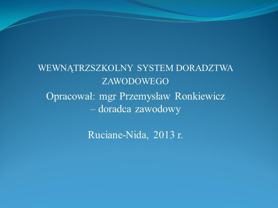 Opracował: mgr Przemysław Ronkiewicz – doradca zawodowy