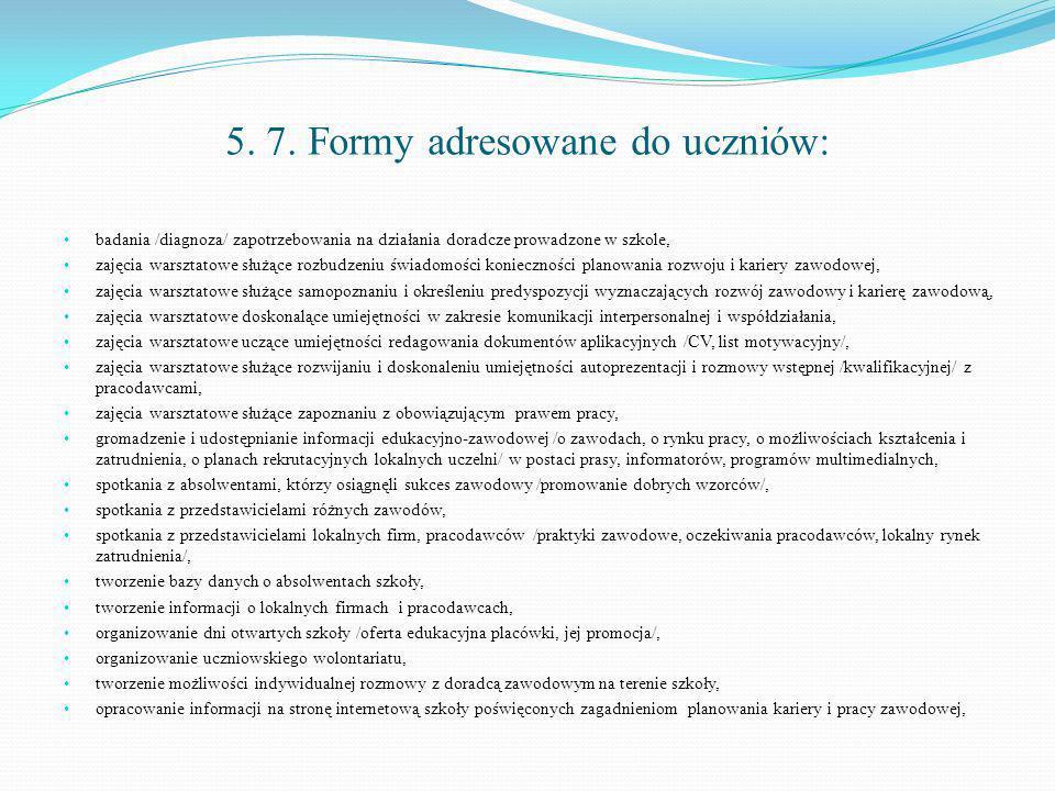 5. 7. Formy adresowane do uczniów: