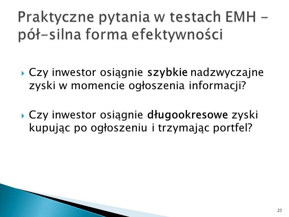 Praktyczne pytania w testach EMH - pół-silna forma efektywności