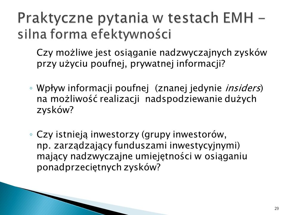 Praktyczne pytania w testach EMH - silna forma efektywności