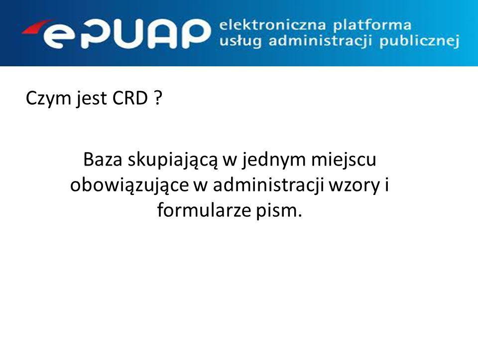 Czym jest CRD Baza skupiającą w jednym miejscu obowiązujące w administracji wzory i formularze pism.