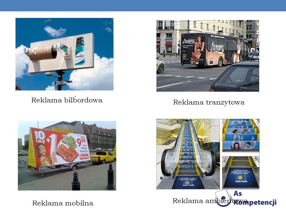 . Reklama bilbordowa Reklama tranzytowa Reklama ambientowa Reklama mobilna