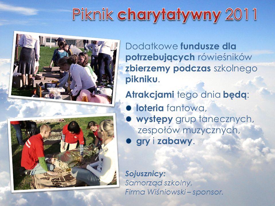 Piknik charytatywny 2011 Dodatkowe fundusze dla potrzebujących rówieśników zbierzemy podczas szkolnego pikniku.