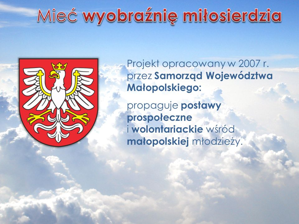 Projekt opracowany w 2007 r. przez Samorząd Województwa Małopolskiego: