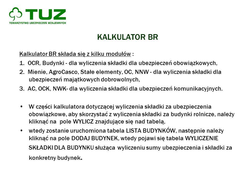 KALKULATOR BR Kalkulator BR składa się z kilku modułów :