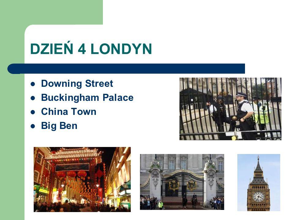 DZIEŃ 4 LONDYN Downing Street Buckingham Palace China Town Big Ben