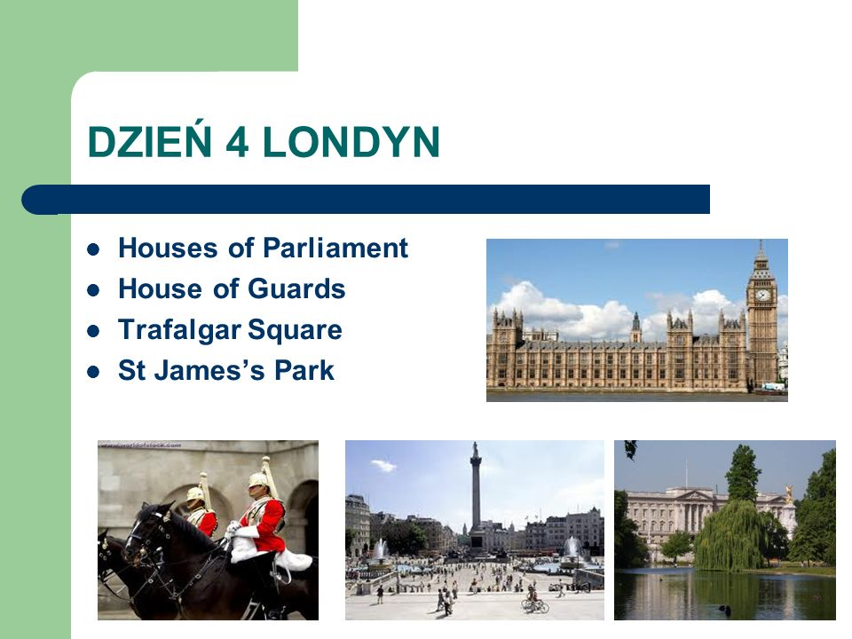 DZIEŃ 4 LONDYN Houses of Parliament House of Guards Trafalgar Square