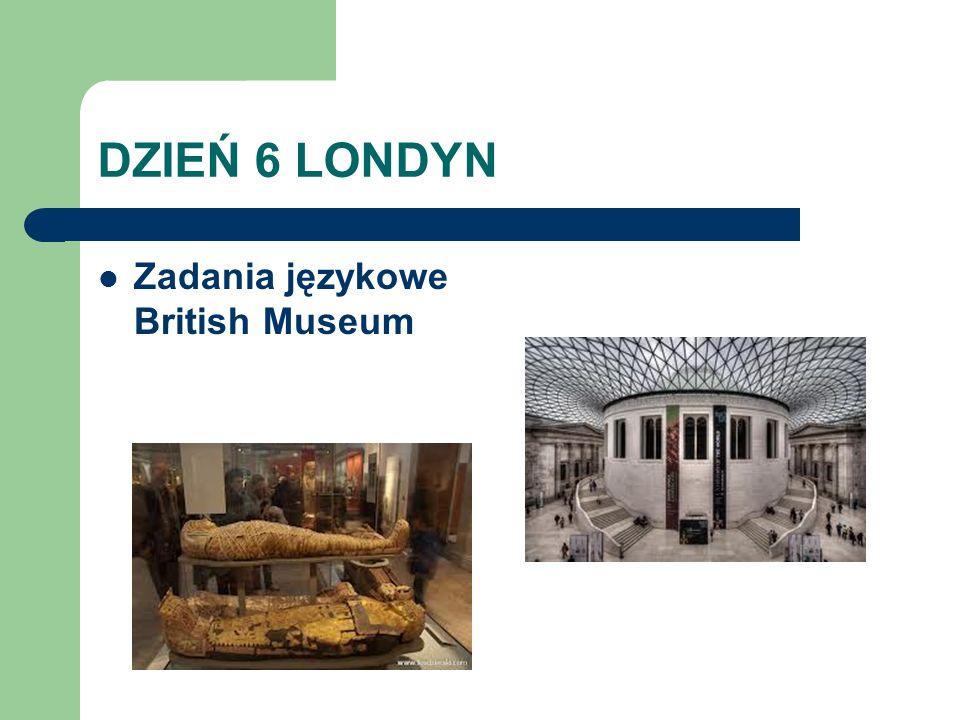 DZIEŃ 6 LONDYN Zadania językowe British Museum