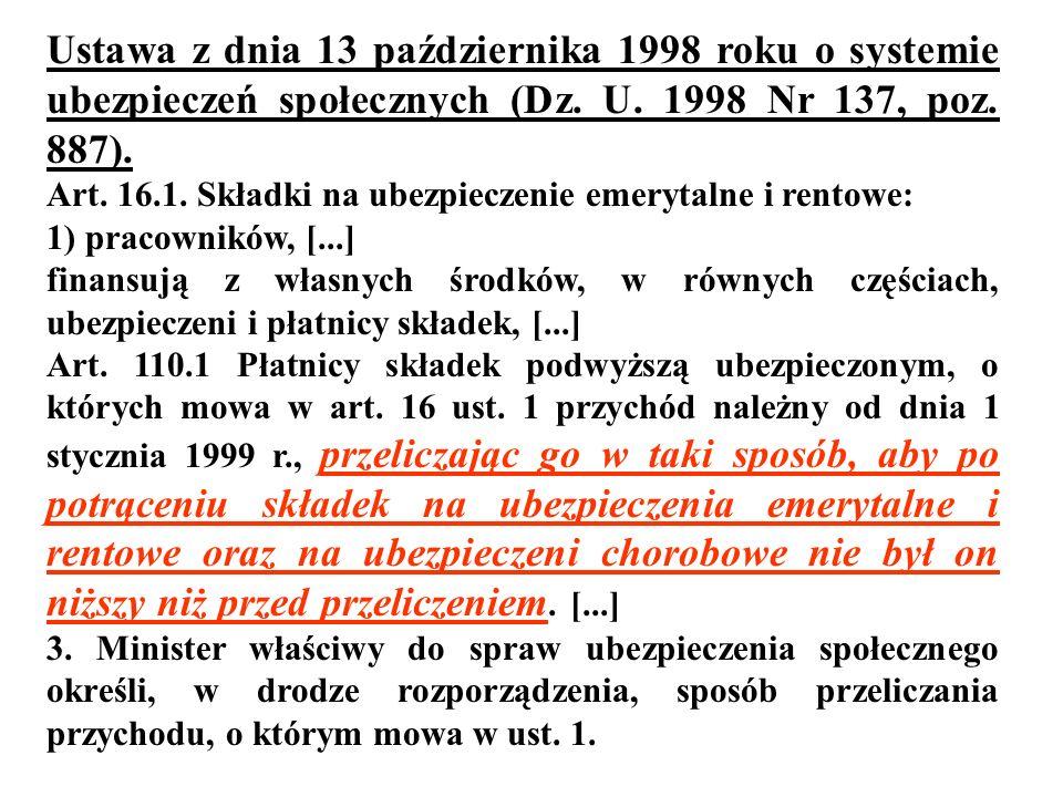Ustawa z dnia 13 października 1998 roku o systemie ubezpieczeń społecznych (Dz. U. 1998 Nr 137, poz. 887).