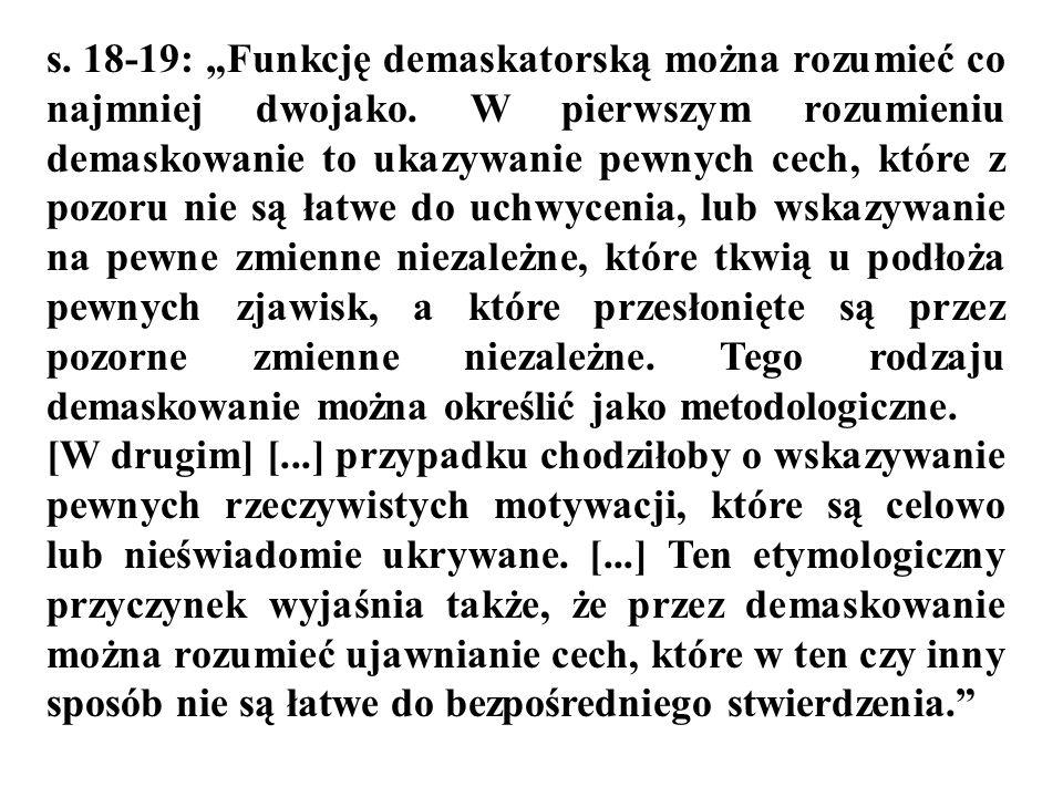 """s. 18-19: """"Funkcję demaskatorską można rozumieć co najmniej dwojako"""