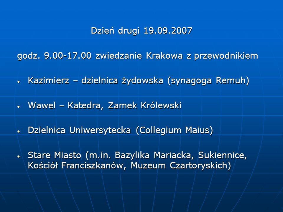 Dzień drugi 19.09.2007 godz. 9.00-17.00 zwiedzanie Krakowa z przewodnikiem. Kazimierz – dzielnica żydowska (synagoga Remuh)