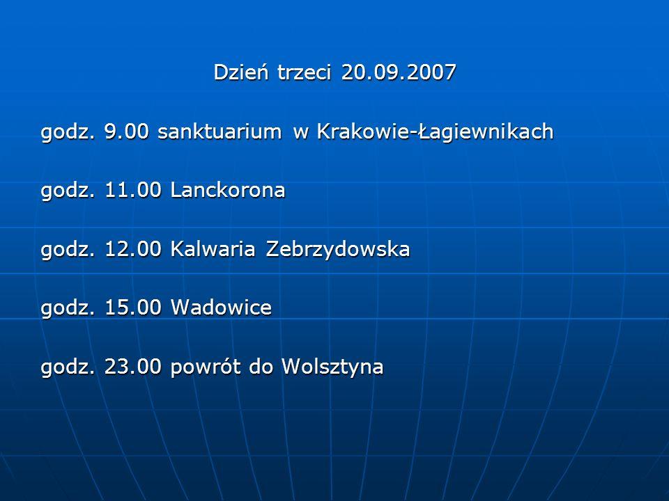 Dzień trzeci 20.09.2007 godz. 9.00 sanktuarium w Krakowie-Łagiewnikach. godz. 11.00 Lanckorona. godz. 12.00 Kalwaria Zebrzydowska.
