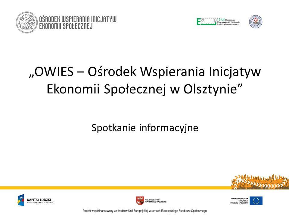 """""""OWIES – Ośrodek Wspierania Inicjatyw Ekonomii Społecznej w Olsztynie"""