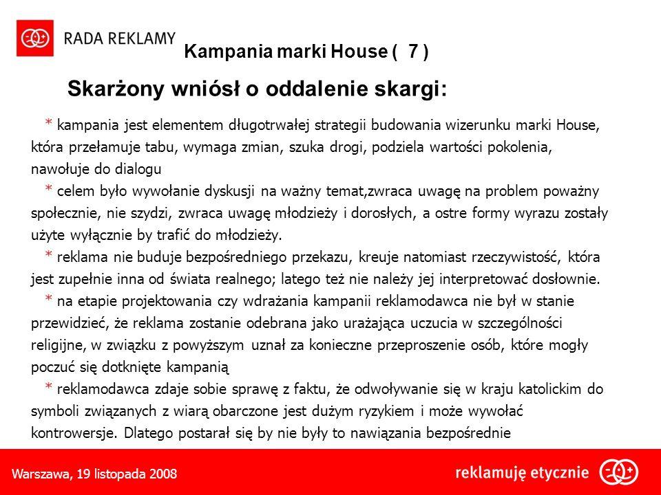 Kampania marki House ( 7 ) Skarżony wniósł o oddalenie skargi: