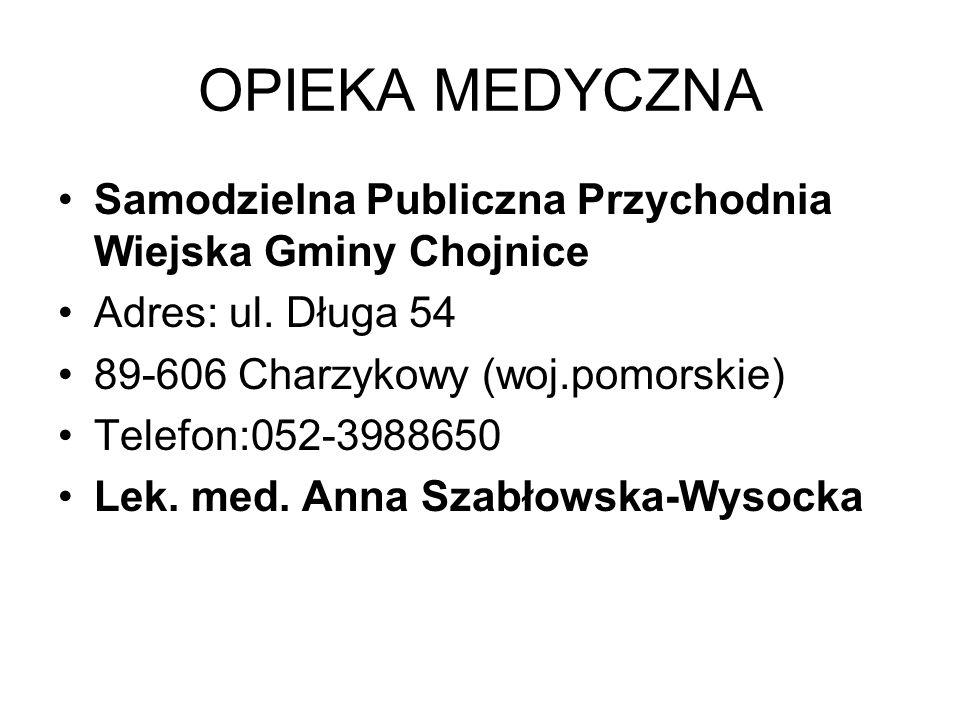 OPIEKA MEDYCZNA Samodzielna Publiczna Przychodnia Wiejska Gminy Chojnice. Adres: ul. Długa 54. 89-606 Charzykowy (woj.pomorskie)