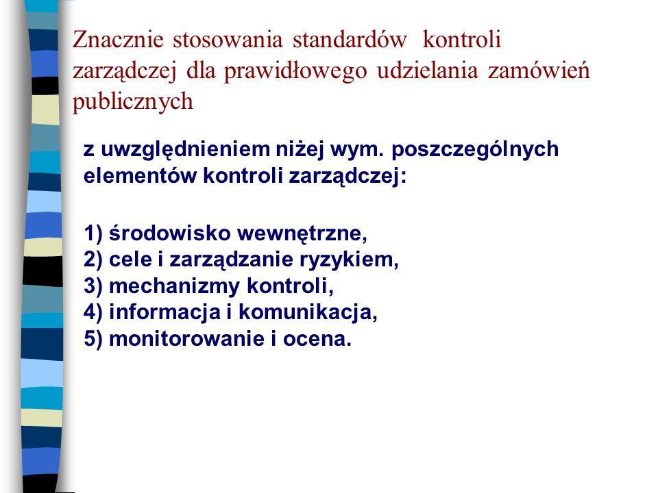 Znacznie stosowania standardów kontroli zarządczej dla prawidłowego udzielania zamówień publicznych