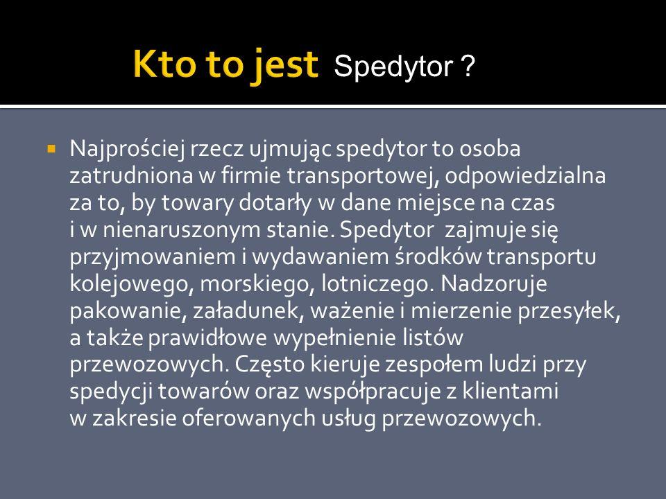 Kto to jest Spedytor