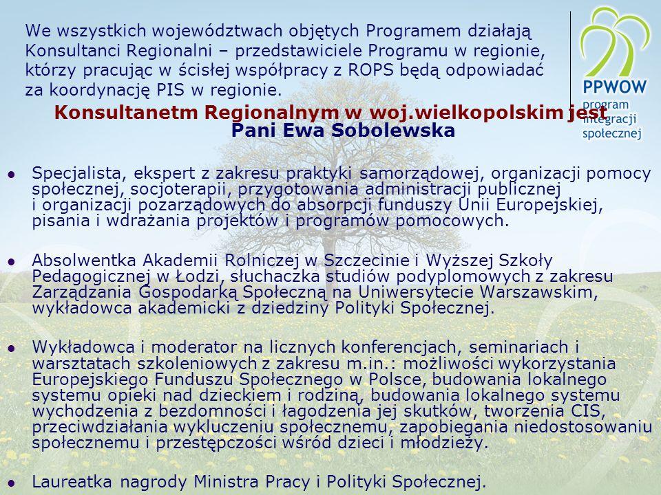 Konsultanetm Regionalnym w woj.wielkopolskim jest Pani Ewa Sobolewska