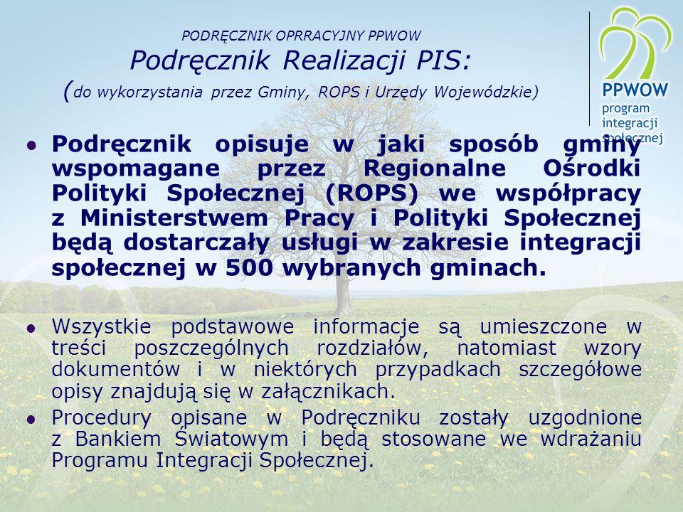 PODRĘCZNIK OPRRACYJNY PPWOW Podręcznik Realizacji PIS: (do wykorzystania przez Gminy, ROPS i Urzędy Wojewódzkie)