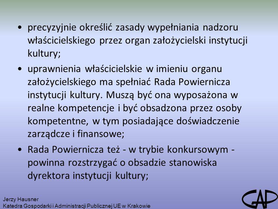 precyzyjnie określić zasady wypełniania nadzoru właścicielskiego przez organ założycielski instytucji kultury;