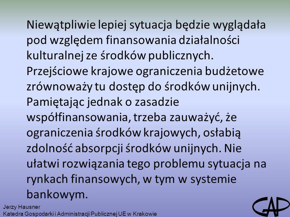 Niewątpliwie lepiej sytuacja będzie wyglądała pod względem finansowania działalności kulturalnej ze środków publicznych. Przejściowe krajowe ograniczenia budżetowe zrównoważy tu dostęp do środków unijnych. Pamiętając jednak o zasadzie współfinansowania, trzeba zauważyć, że ograniczenia środków krajowych, osłabią zdolność absorpcji środków unijnych. Nie ułatwi rozwiązania tego problemu sytuacja na rynkach finansowych, w tym w systemie bankowym.
