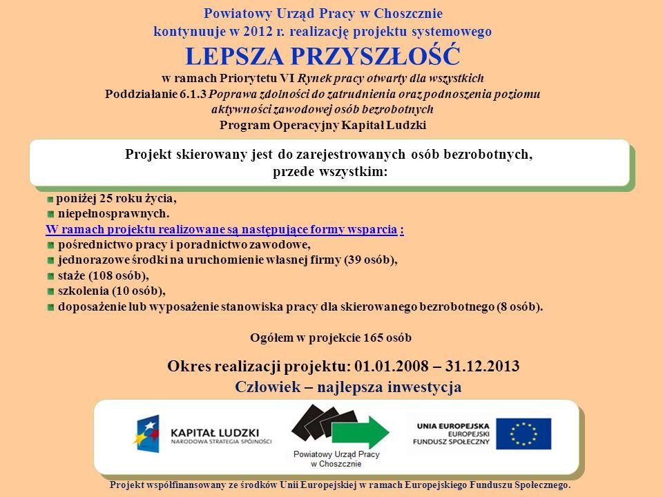 LEPSZA PRZYSZŁOŚĆ Okres realizacji projektu: 01.01.2008 – 31.12.2013
