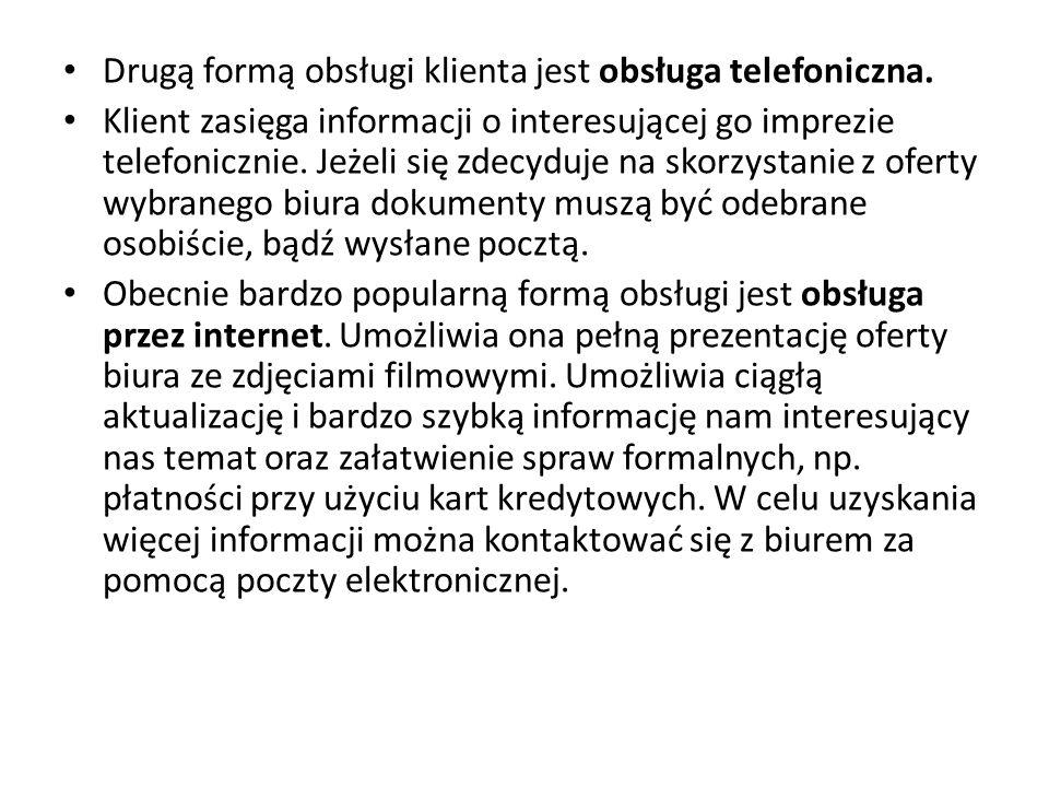 Drugą formą obsługi klienta jest obsługa telefoniczna.